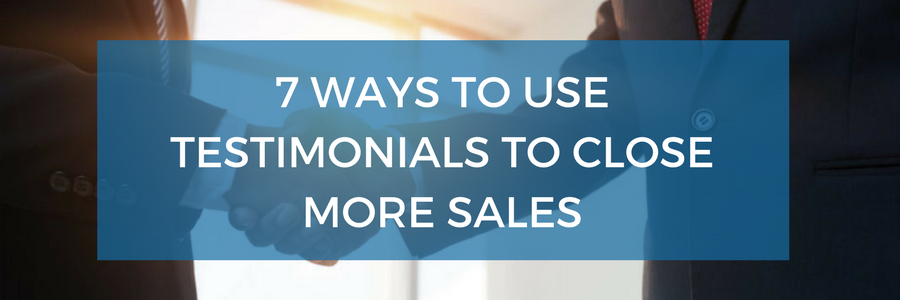 How to Use Testimonials to Close More Sales