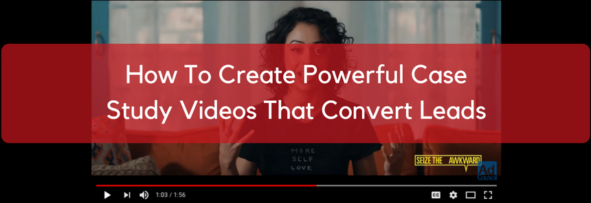 How to create powerful case study videos